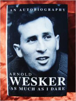 As Much as I Dare: an autobiography by Arnold Wesker