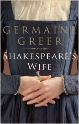 Shakespeare's Wife by Germaine Greer