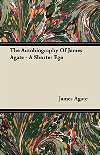 A Shorter Ego by James Agate